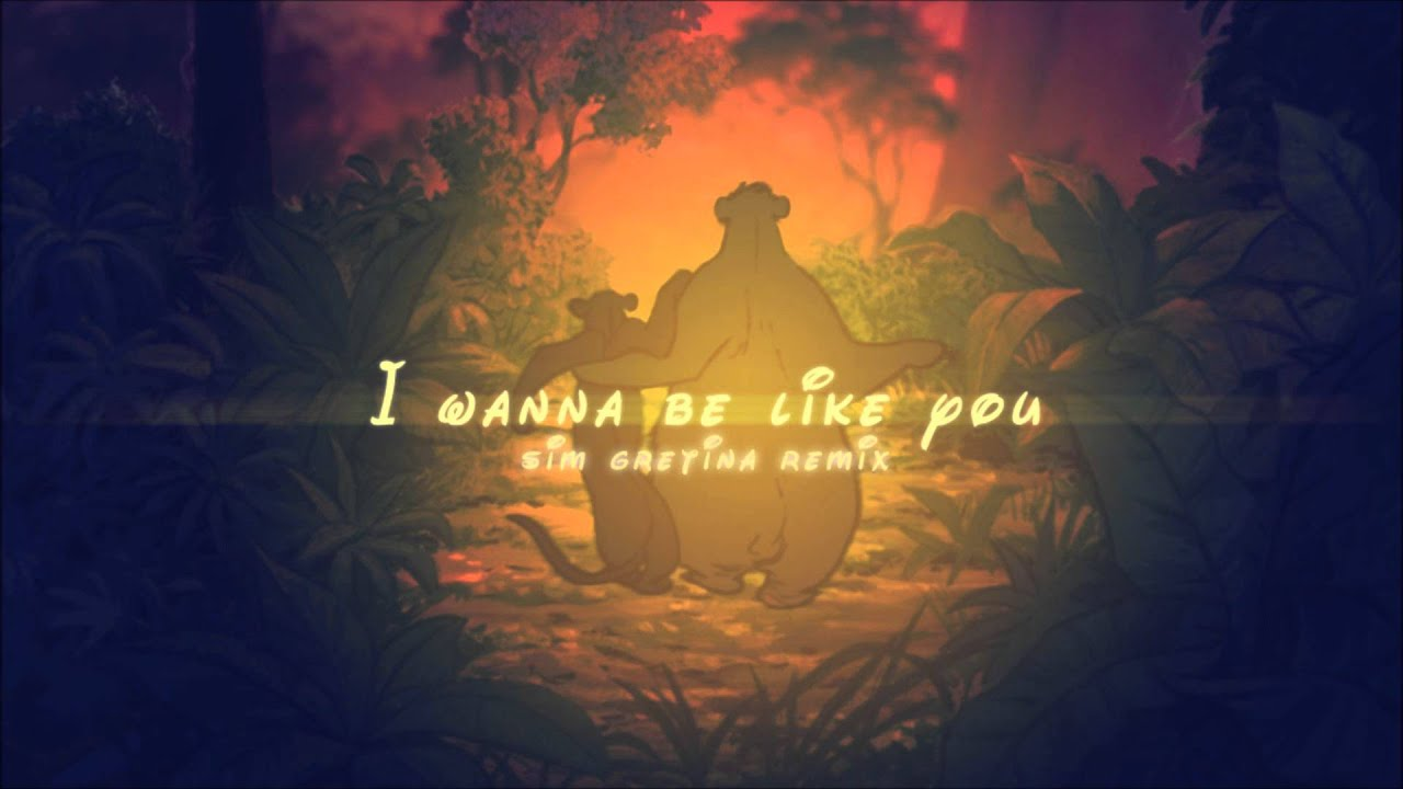 I Want To Be With You: [Electro Swing]I Wanna Be Like You (Sim Gretina Remix