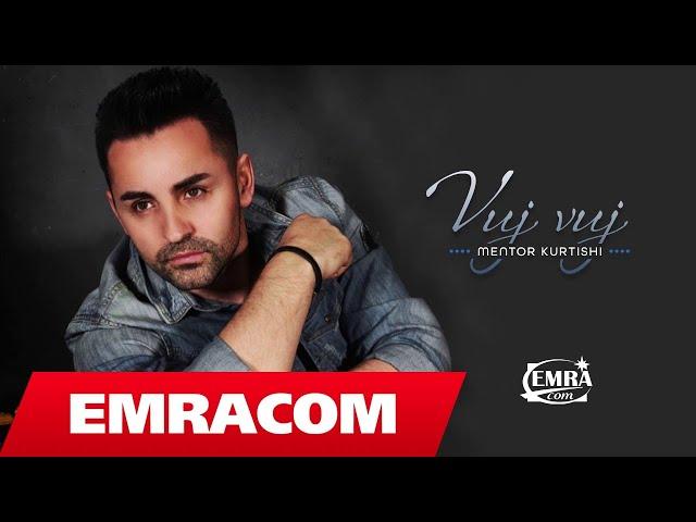 Mentor Kurtishi - Vuj Vuj (Official Audio)
