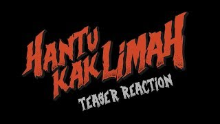 HANTU KAK LIMAH - Teaser Reaction Video | DI PAWAGAM 9 OGOS 2018
