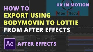 Gambar cover How to export using Bodymovin to Lottie from After Effects