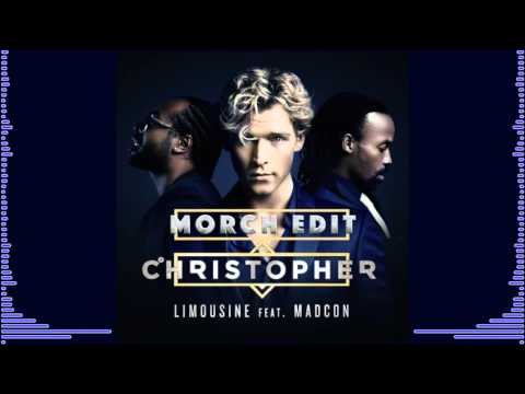 Christopher - Limousine ft.  Madcon (MORCH EDIT)
