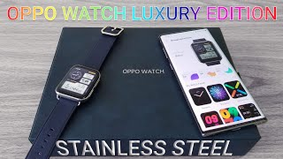 OPPO Watch Stainless Steel - Luxury Edition - Unboxing & What's New