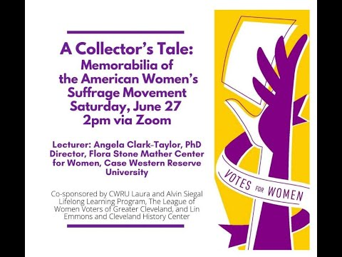A Collector's Tale: Memorabilia Of The American Women's Suffrage, A Talk By Angela Clark-Taylor