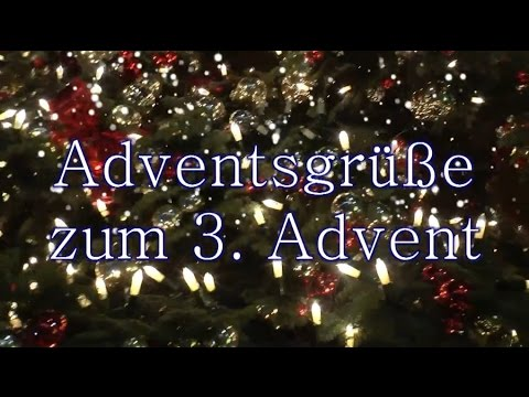 3 Adventsgrüße Adventsgrüße Zum 3 Advent 2018 Youtube
