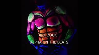 Ark Zouk - Instrumental X Alpha On The Beats 2021 Afro Vibes