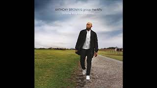 Watch Anthony Brown  Group Therapy Want You More video