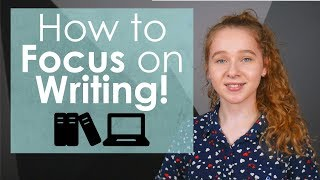 How to Focus on Writing! | How to Stay Focused on Writing | Authortube | Sydney Faith Author