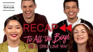 Get Ready for To All The Boys: Always and Forever - Official Cast Recap of TATB 2 | Netflix
