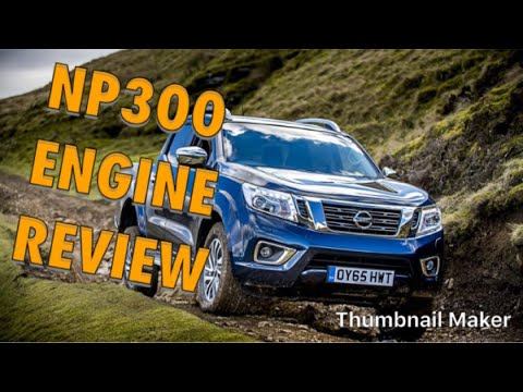 Nissan Navara NP300 Engine Review (Not Good, Sorry) WTF