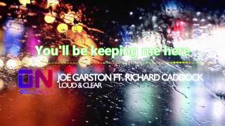 Joe Garston - Loud & Clear (feat. Richard Caddock) [Lyric Video]