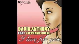 David Anthony feat. Stephanie Cooke - I Live For You (Dj Spen & Gary Hudgins Remix)