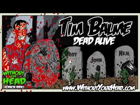 WYH  Tim Balme  on Brain Dead aka Dead Alive