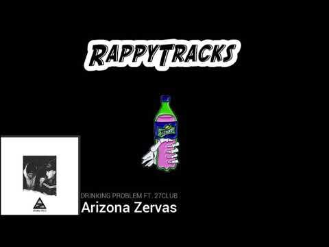 Arizona Zervas – Drinking Problem (feat. 27CLUB)