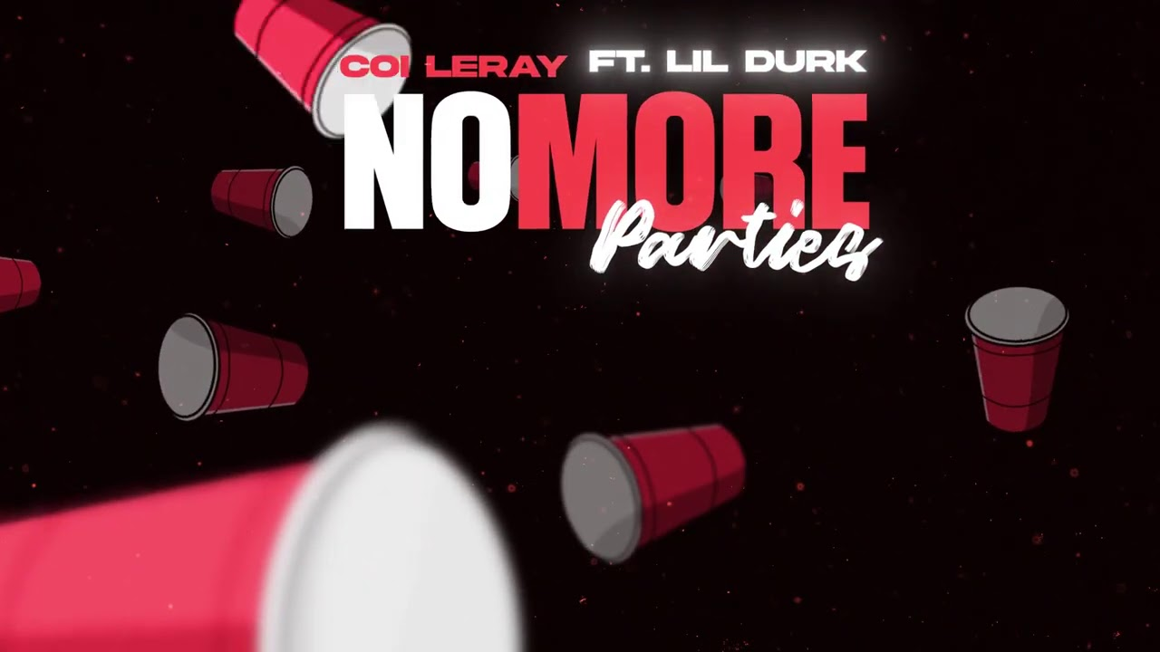 Coi Leray, No More Parties ft. Lil Durk.