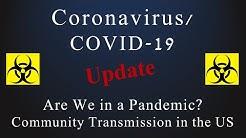 Coronavirus (COVID-19) Update: Community Transmission and Pandemic Status