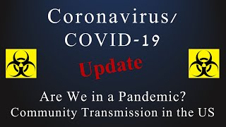 Coronavirus (COVID-19) Update: Community Transmission and Pandemic Status