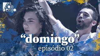 "Esconderijo | Ep. 02 ""Domingo"" 