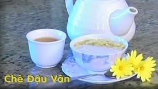 Chè Đậu Ván - Xuân Hồng