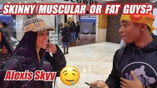 SKINNY MUSCULAR OR FAT GUYS | Public Interview