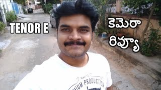 Tenor E Camera Review with samples ll in telugu ll