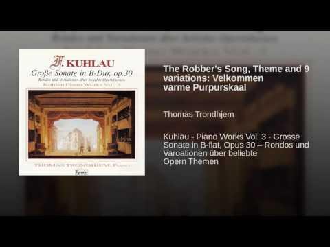 The Robber's Song, Theme and 9 variations: Velkommen varme Purpurskaal