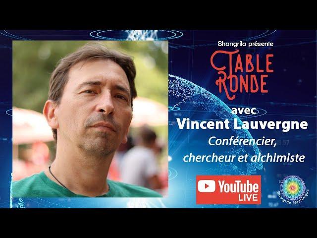 Vincent Lauvergne Conférencier, chercheur et alchimiste - Table Ronde