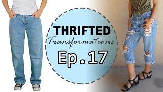 Thrifted Transformations | Ep. 17 (DIY Boyfriend Jeans)