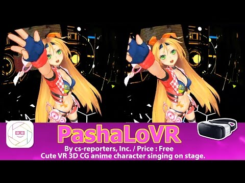PashaLoVR for Gear VR - Cute VR 3D CG anime character singing on stage. from YouTube · Duration:  4 minutes 48 seconds