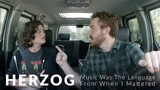 Herzog - Music Was the Language from When I Mattered