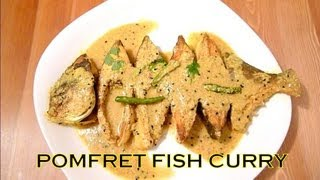 Pomfret Fish Curry - Pomfret / Pompano Macher Jhol