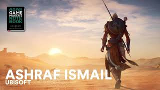 Ashraf Ismail of Assassin's Creed - The AIAS Game Maker's Notebook