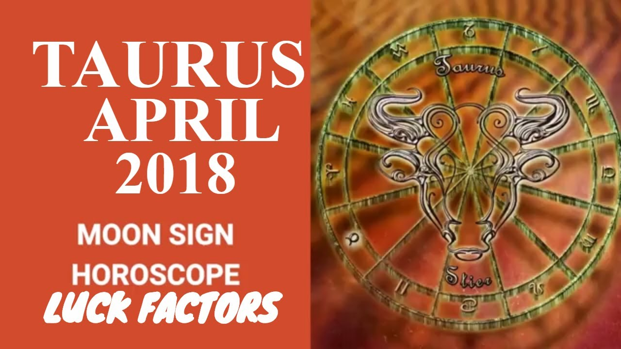 Taurus April 2018 Horoscope | Vrishabh Rashi Moon Sign, Lucky Numbers,  Colors, Gemstones and Days