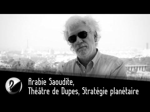 Pierre Conesa : Arabie Saoudite, Théâtre de Dupes, Stratégie planétaire. (Ex Affaires Stratégiques)
