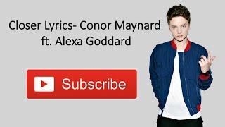 Download Mp3 Closer Lyrics- Conor Maynard Ft. Alexa Goddard