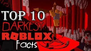 Top 10 SCARIEST Dark ROBLOX Facts