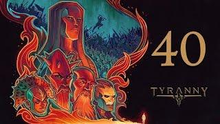 Прохождение Tyranny #40 - Тушение пожара