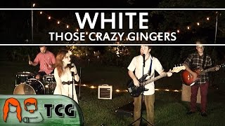 White [PARODY OF BRIGHT BY ECHOSMITH] - Those Crazy Gingers