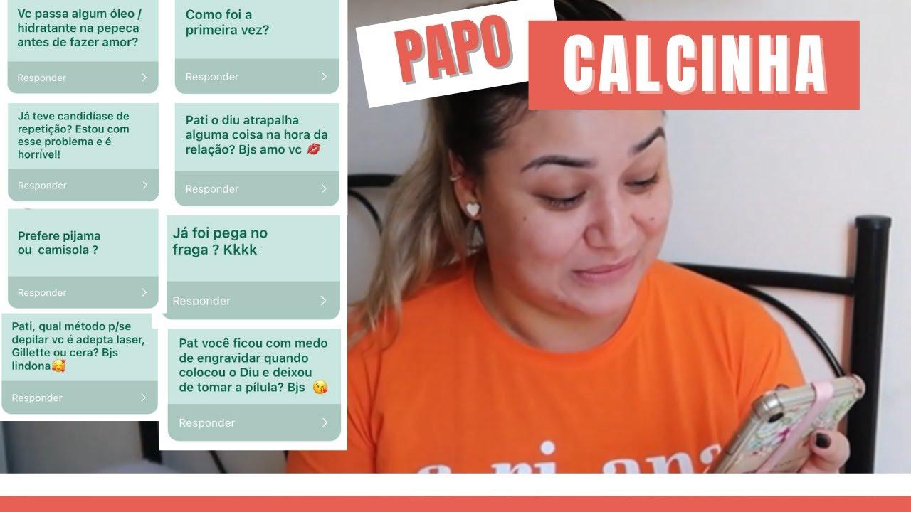 PAPO CALCINHA | * UM BATE PAPO MAIS ÍNTIMO *