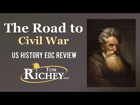 The Road to Civil War (US History EOC Review - USHC 3.1)
