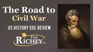 The Road To Civil War US History EOC Review USHC 3 1