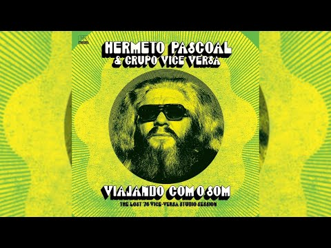 Hermeto Pascoal - Viajando Com O Som (The Lost '76 Vice-Versa Studio Session) [Full Album Stream]