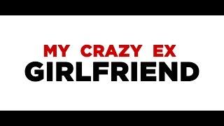 My Crazy Ex Girlfriend - Part 1