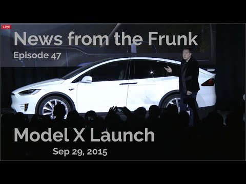 Tesla Model X factory launch event live stream rebroadcast - it's News from the Frunk episode 47!