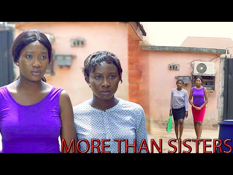 MORE THAN SISTERS 2021 LATEST NEW MOVIE[SONIA UCHE&CHINENYE NNEBE]NOLLYWOOD MOVIES-Nigerian Movies