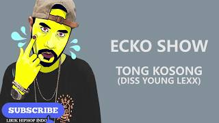 Download Mp3 Ecko Show - Tong Kosong  Diss Young Lex
