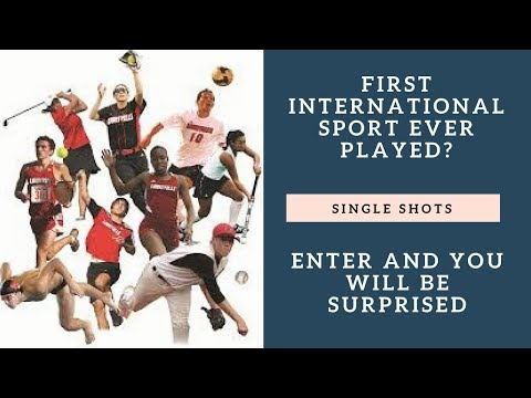 THE FIRST INTERNATIONAL SPORT EVER PLAYED INFO WILL SURPRISE YOU FOR SURE!! | SINGLE SHOTS