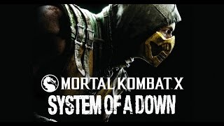 Mortal Kombat X - System Of A Down (Trailer)