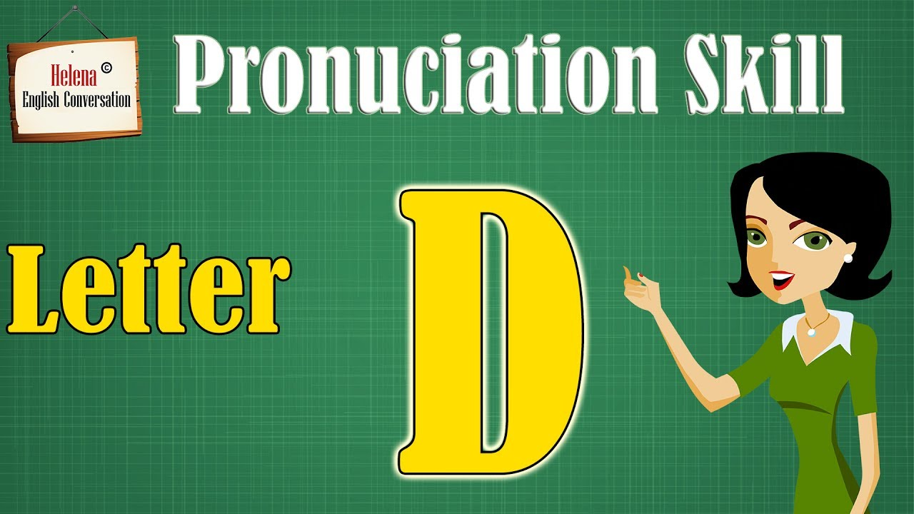 Pronunciation Skill - Letter D - ENGLISH FOR BEGINNERS