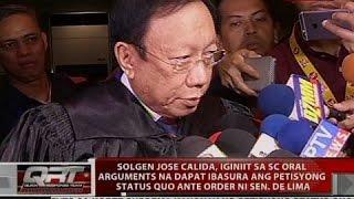 Calida, iginiit sa SC oral arguments na dapat ibasura ang petisyong status quo ante order ni De Lima