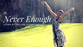 The Greatest Showman Never Enough (Rachael Alexander Cover)